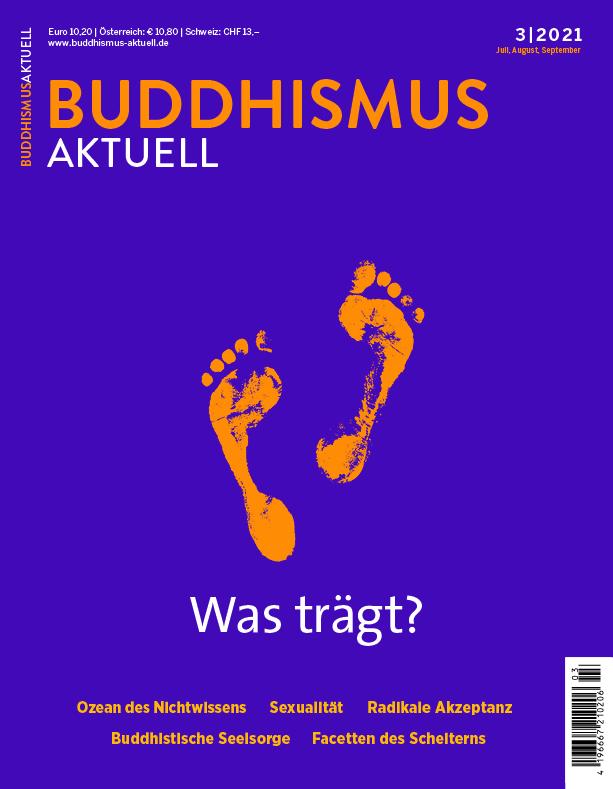 """BUDDHISMUS aktuell 3/2021 – Schwerpunkt """"Was trägt?"""". Das Magazin der Deutschen Buddhistischen Union"""